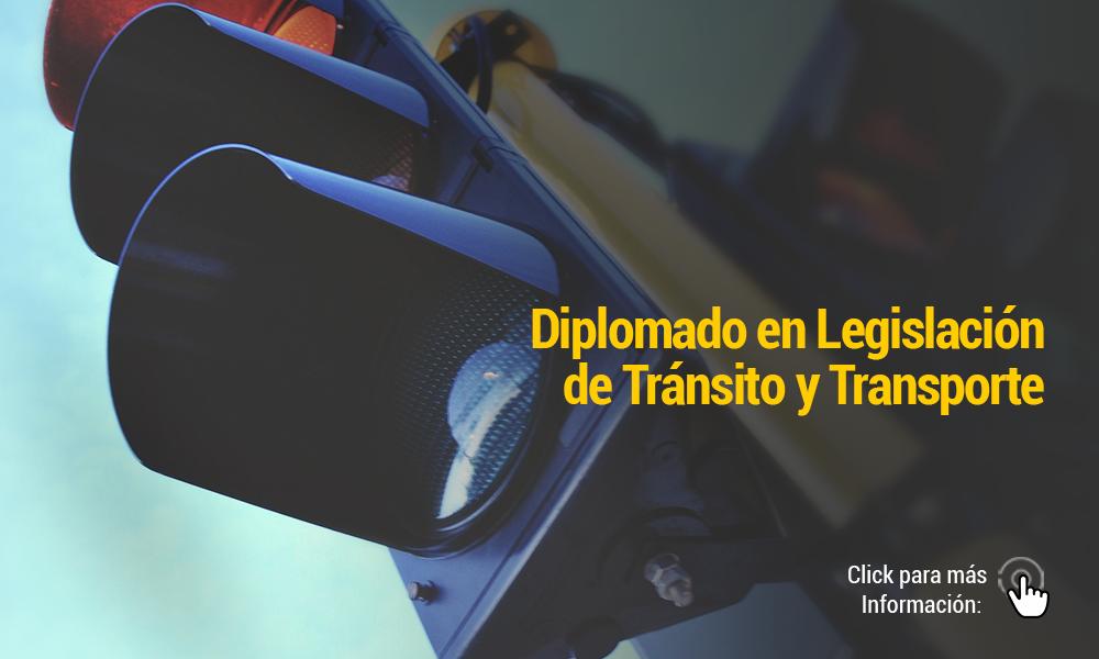 DIPLOMADO EN LEGISLACIN DE TRANSITO Y TRANSPORTE   Para Web